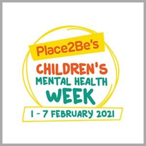 Child Mental Health Week -1-7 Feb 21
